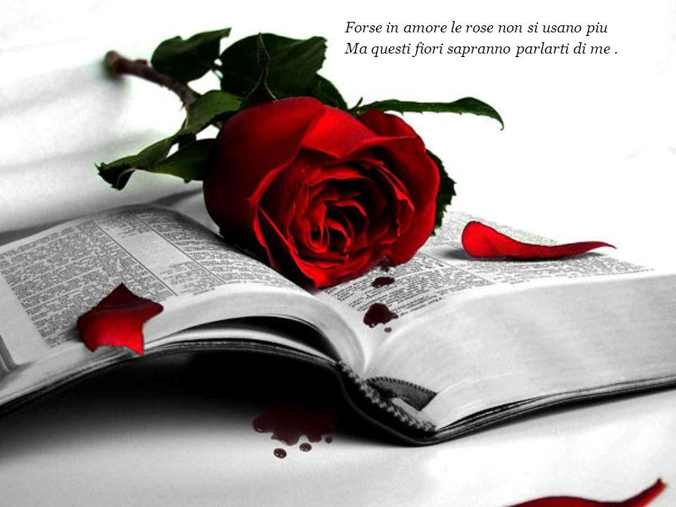 Forse in amore le rose non si usano piu