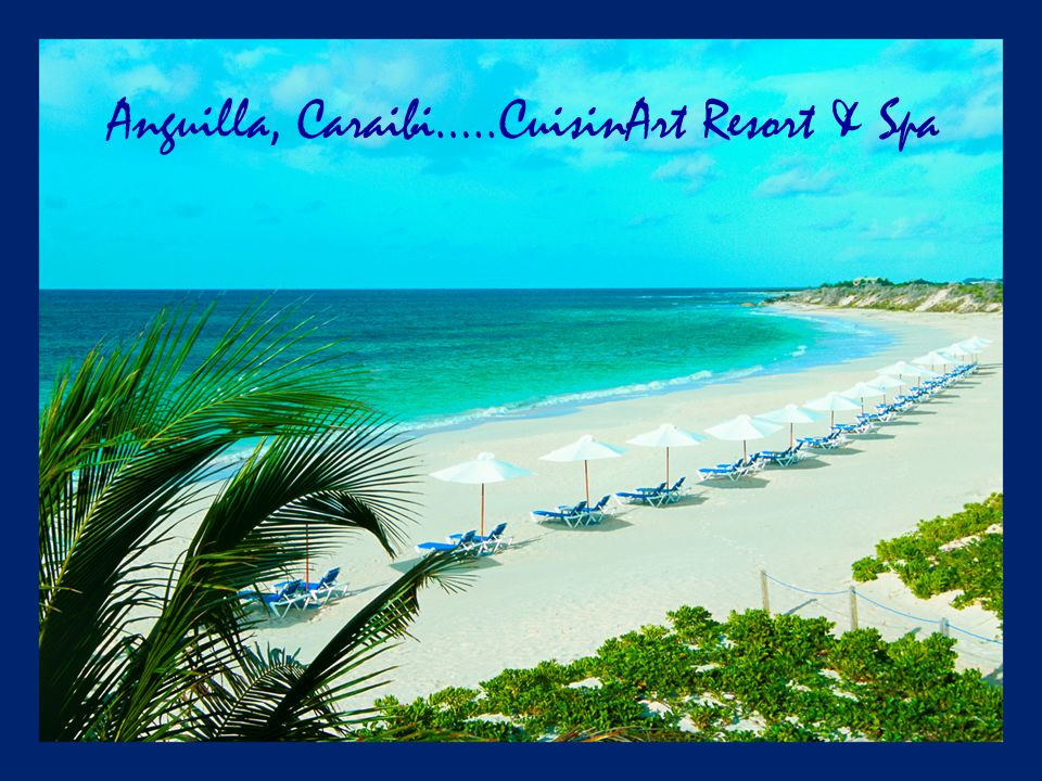 Anguilla, Caraibi…..CuisinArt Resort & Spa