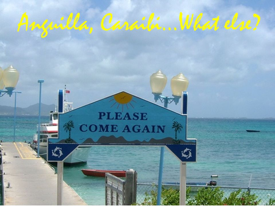 Anguilla, Caraibi…What else
