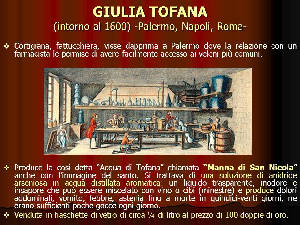 GIULIA TOFANA (intorno al 1600) -Palermo, Napoli, Roma-
