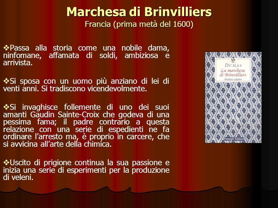 Marchesa di Brinvilliers Francia (prima metà del 1600)
