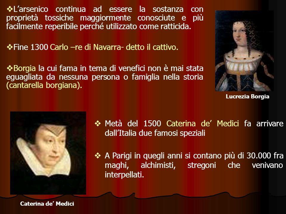 Fine 1300 Carlo –re di Navarra- detto il cattivo.
