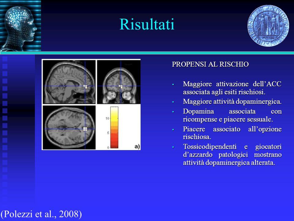 Risultati (Polezzi et al., 2008) PROPENSI AL RISCHIO
