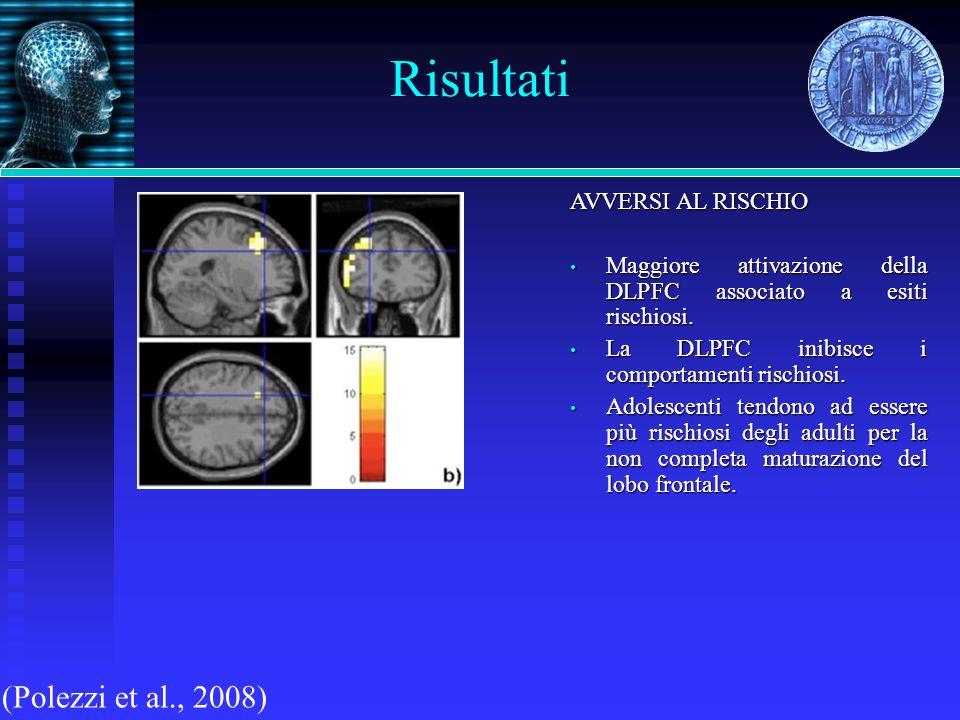 Risultati (Polezzi et al., 2008) AVVERSI AL RISCHIO