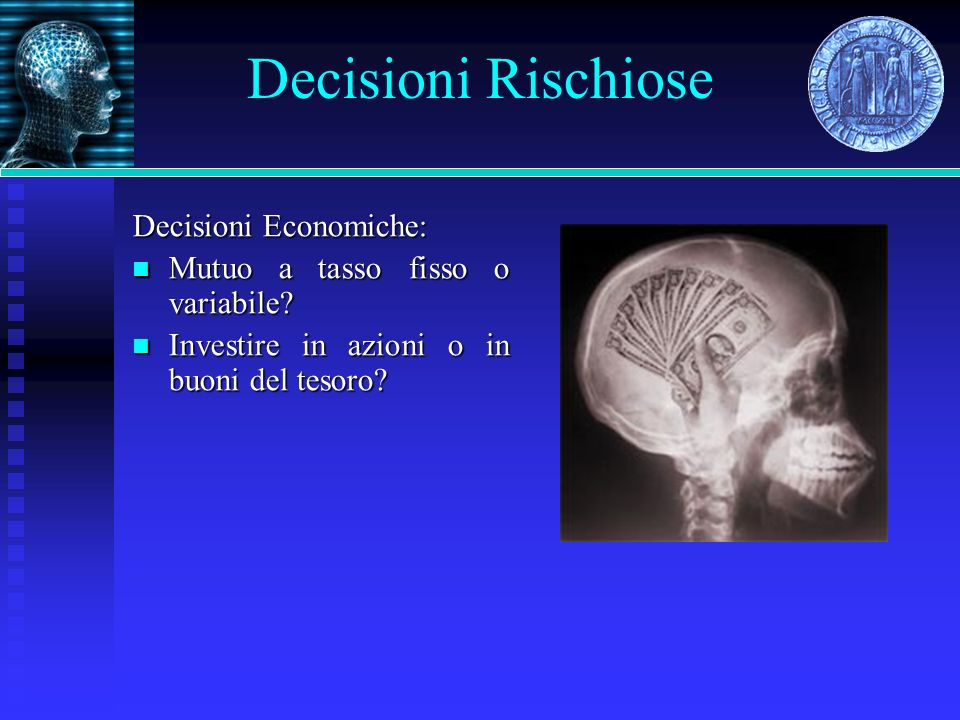 Decisioni Rischiose Decisioni Economiche: