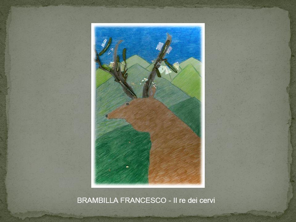 BRAMBILLA FRANCESCO - Il re dei cervi