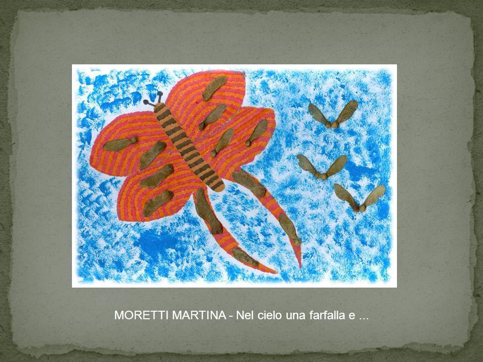 MORETTI MARTINA - Nel cielo una farfalla e ...
