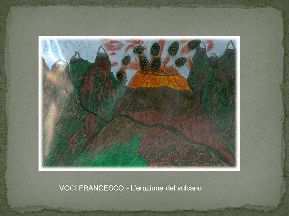VOCI FRANCESCO - L eruzione del vulcano