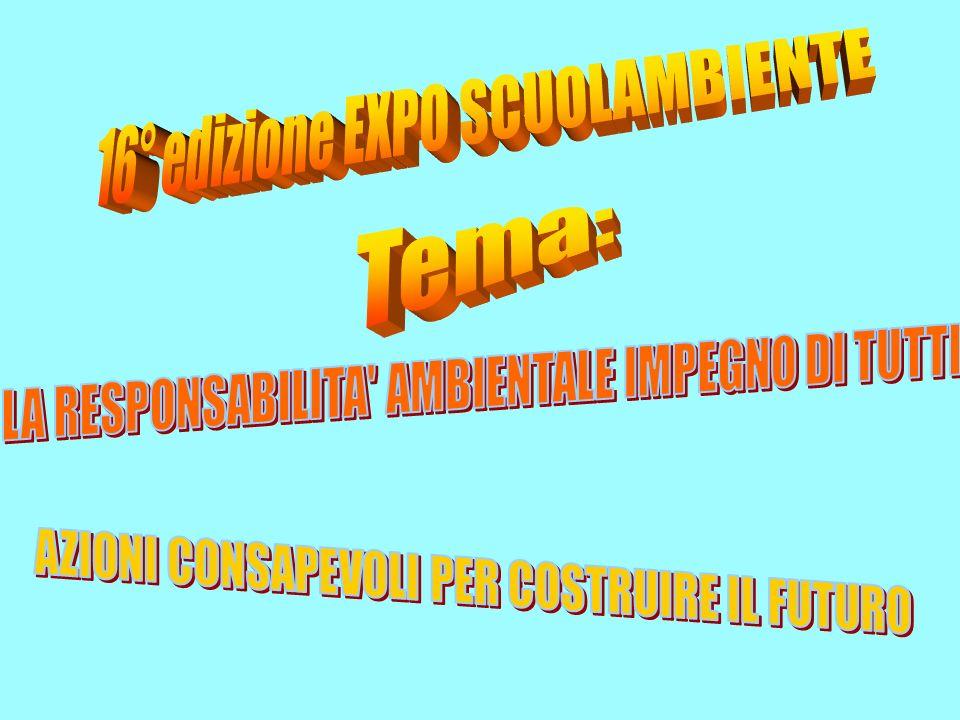 Tema: 16° edizione EXPO SCUOLAMBIENTE