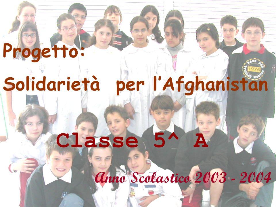 Classe 5^ A Progetto: Solidarietà per l'Afghanistan