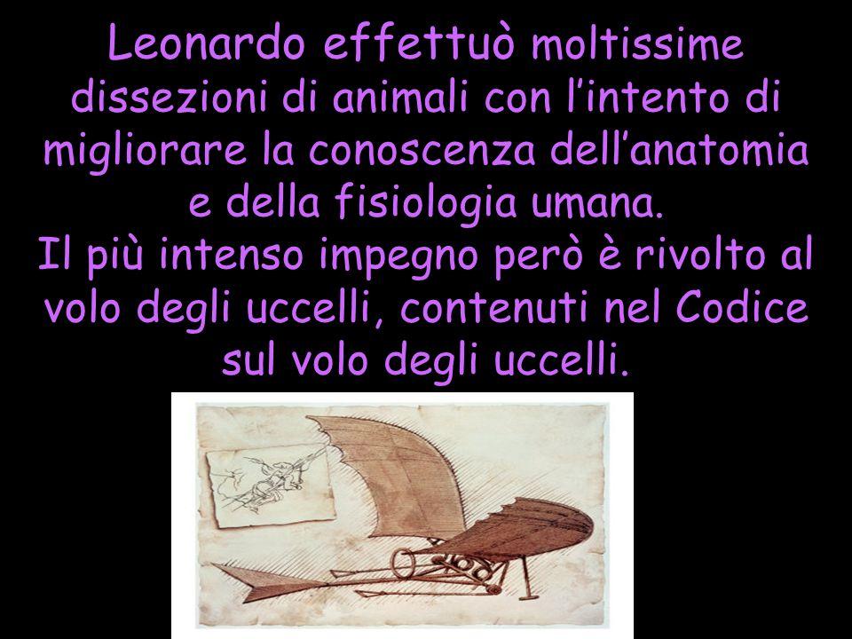 Leonardo effettuò moltissime dissezioni di animali con l'intento di migliorare la conoscenza dell'anatomia e della fisiologia umana.