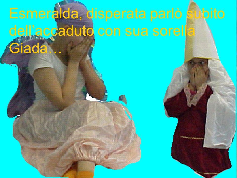 Esmeralda, disperata parlò subito dell'accaduto con sua sorella Giada…