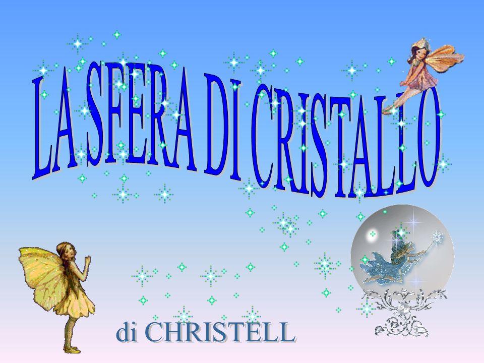 LA SFERA DI CRISTALLO di CHRISTELL