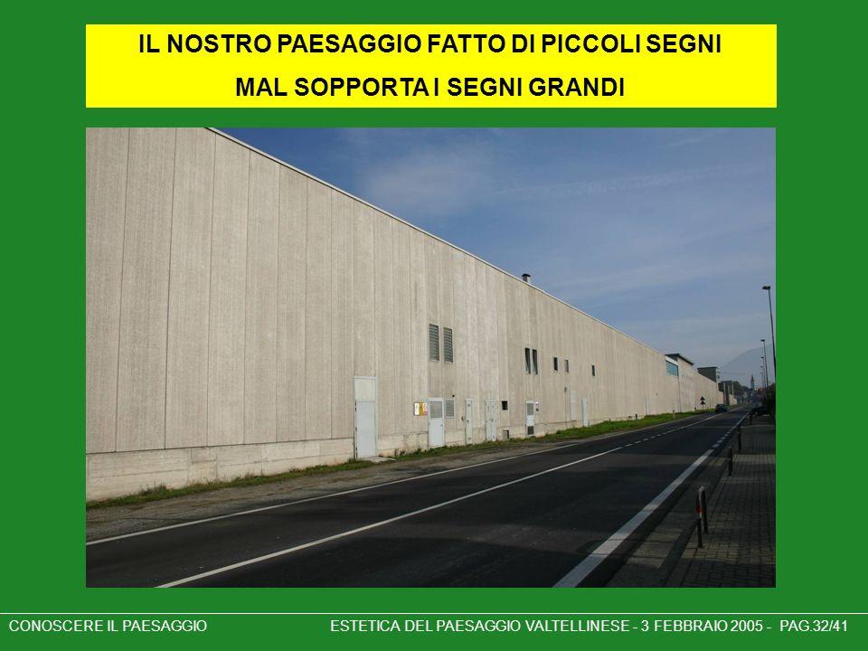 IL NOSTRO PAESAGGIO FATTO DI PICCOLI SEGNI MAL SOPPORTA I SEGNI GRANDI
