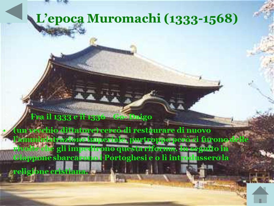 L'epoca Muromachi (1333-1568) Fra il 1333 e il 1336 Go- Daigo