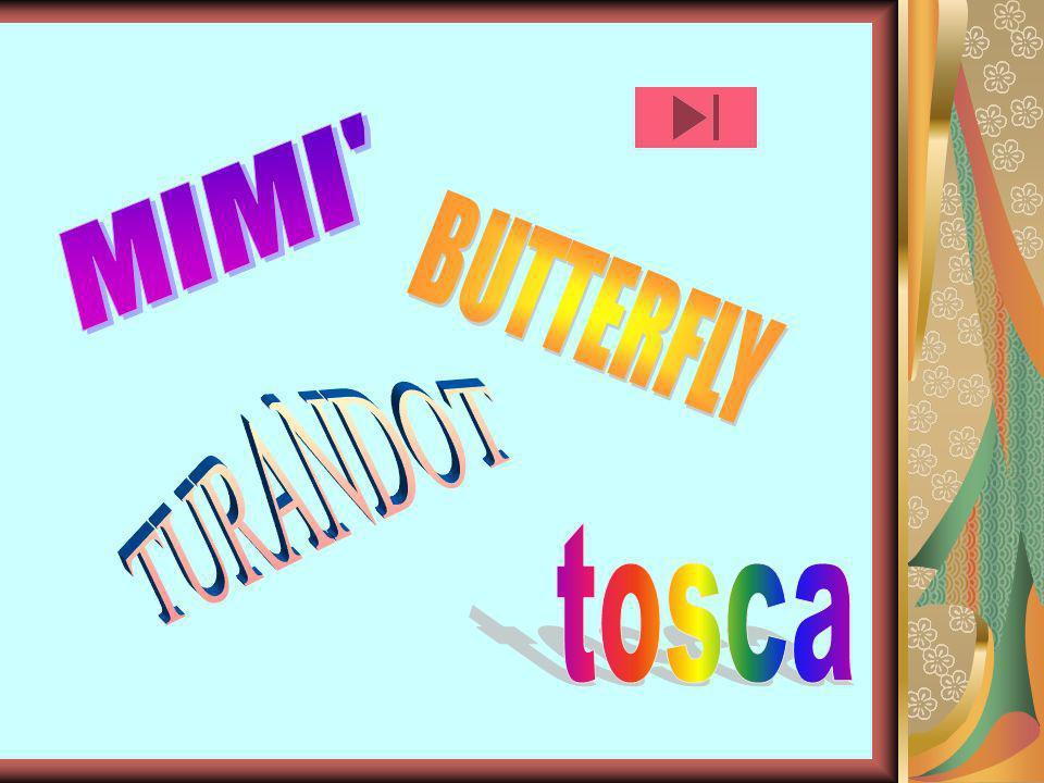 MIMI BUTTERFLY TURANDOT tosca