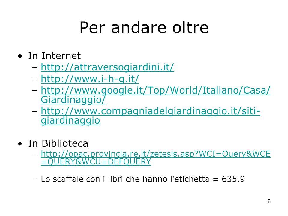Per andare oltre In Internet http://attraversogiardini.it/