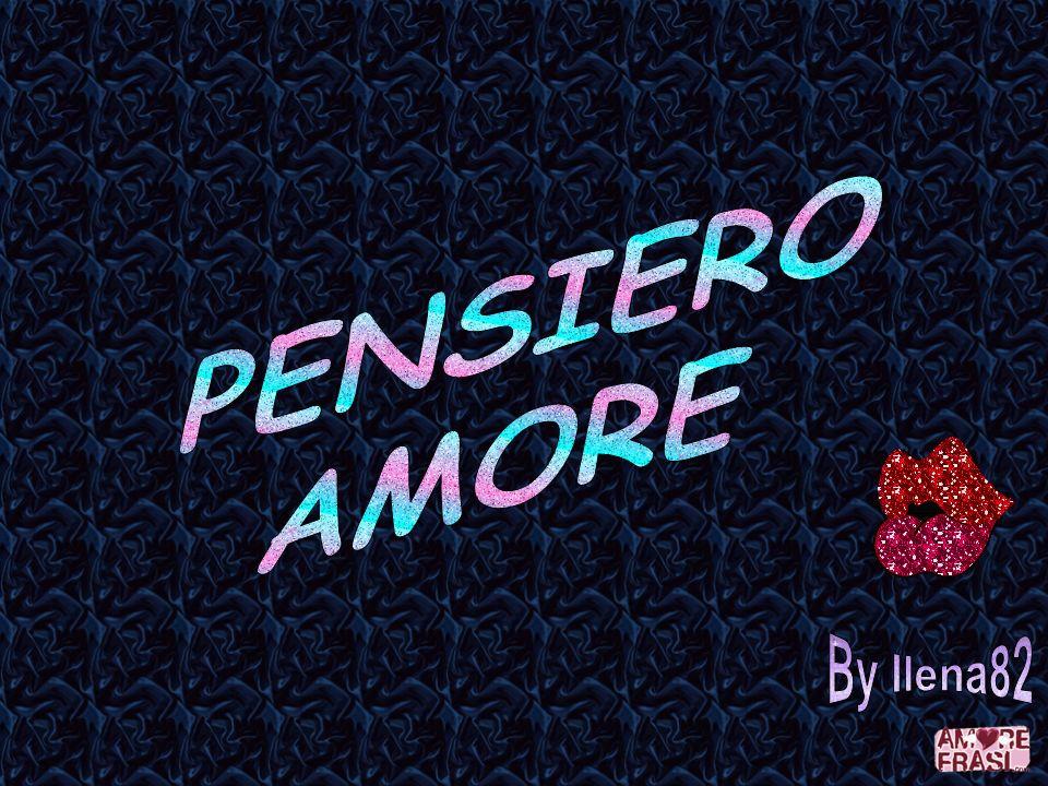 PENSIERO AMORE By Ilena82