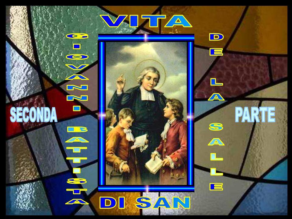 VITA DE LA SALLE GIOVANNI BATTISTA SECONDA PARTE DI SAN