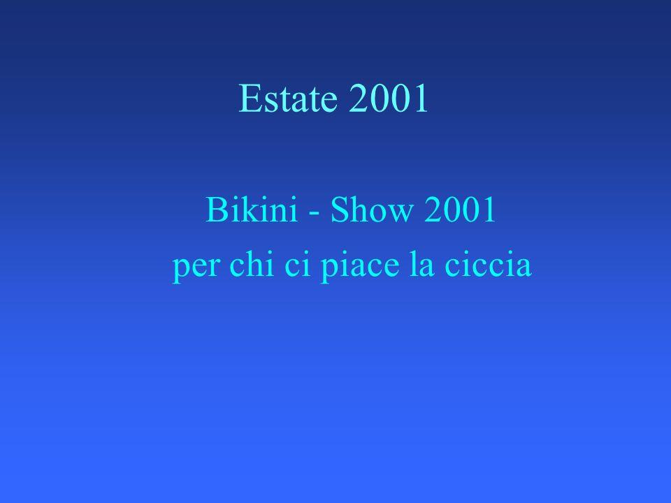 Bikini - Show 2001 per chi ci piace la ciccia