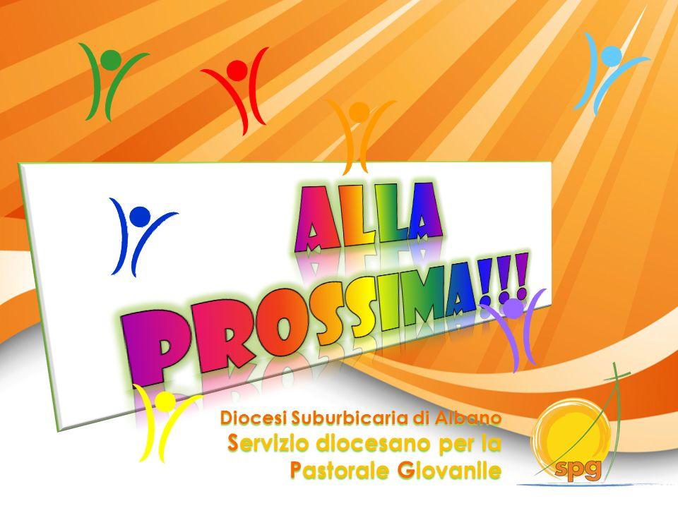 Alla prossima!!! Servizio diocesano per la Pastorale Giovanile