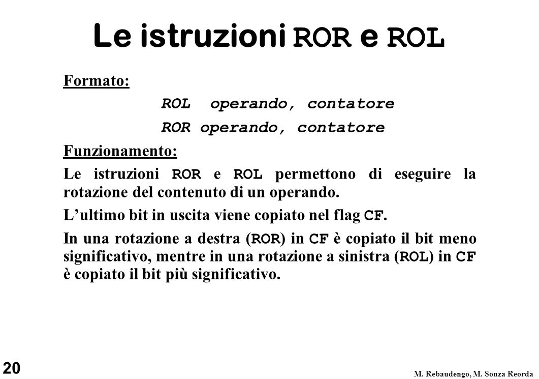 Le istruzioni ROR e ROL Formato: ROL operando, contatore