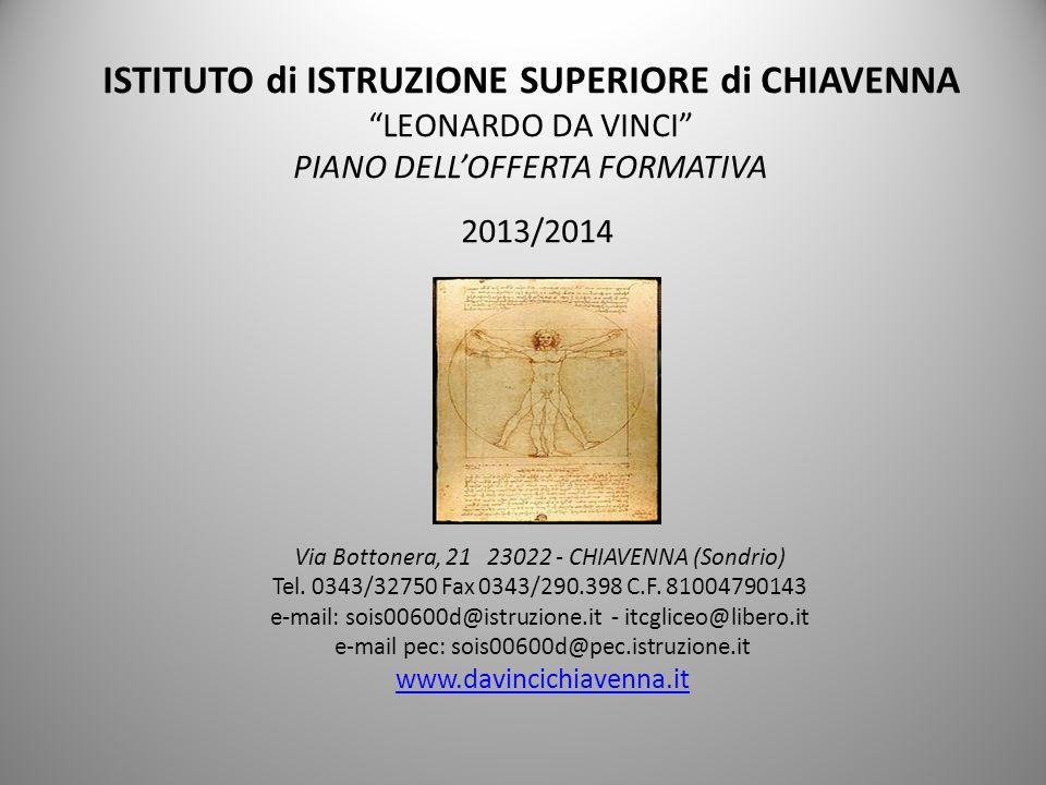 ISTITUTO di ISTRUZIONE SUPERIORE di CHIAVENNA LEONARDO DA VINCI PIANO DELL'OFFERTA FORMATIVA 2013/2014