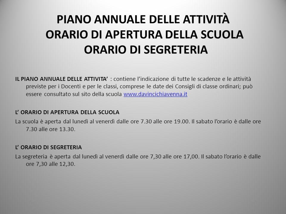 PIANO ANNUALE DELLE ATTIVITÀ ORARIO DI APERTURA DELLA SCUOLA ORARIO DI SEGRETERIA