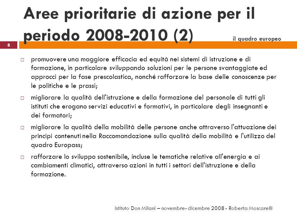 Aree prioritarie di azione per il periodo 2008-2010 (2) il quadro europeo