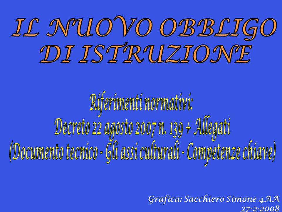 Riferimenti normativi: Decreto 22 agosto 2007 n. 139 + Allegati