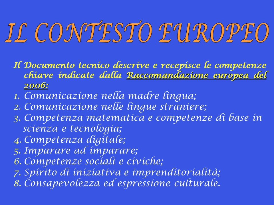 IL CONTESTO EUROPEO Comunicazione nella madre lingua;