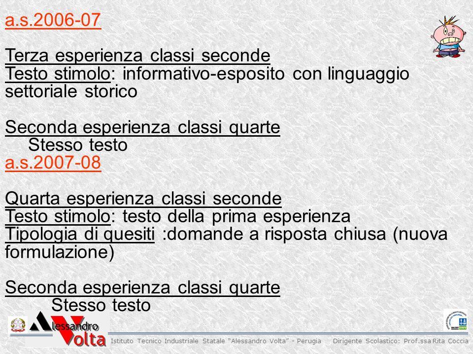 a.s.2006-07 Terza esperienza classi seconde. Testo stimolo: informativo-esposito con linguaggio settoriale storico.