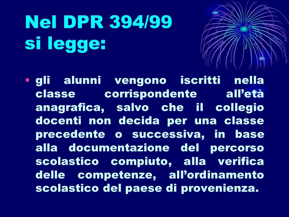 Nel DPR 394/99 si legge: