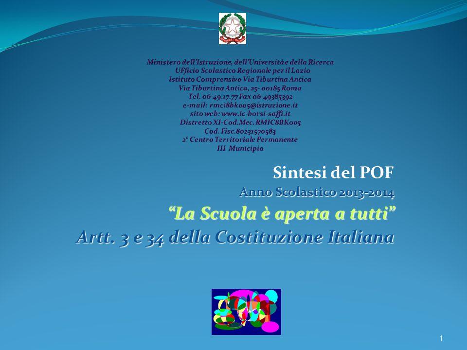 La Scuola è aperta a tutti Artt. 3 e 34 della Costituzione Italiana