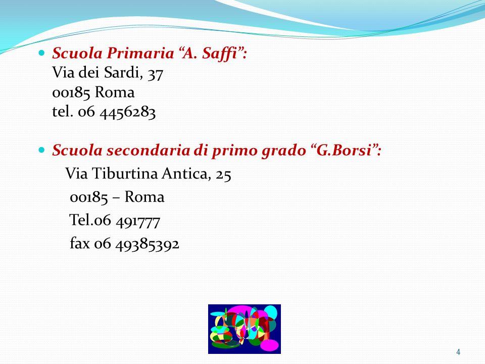 Scuola Primaria A. Saffi : Via dei Sardi, 37 00185 Roma tel