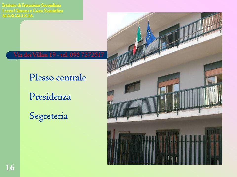Plesso centrale Presidenza Segreteria