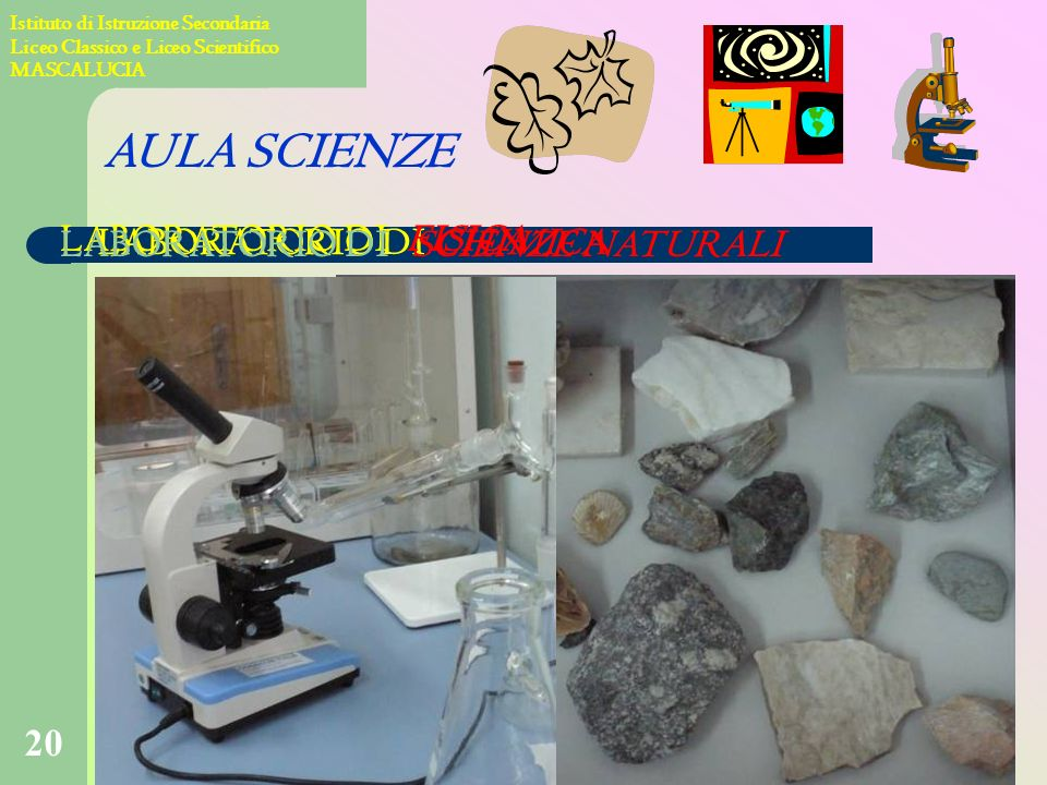 AULA SCIENZE LABORATORIO DI SCIENZE NATURALI LABORATORIO DI FISICA
