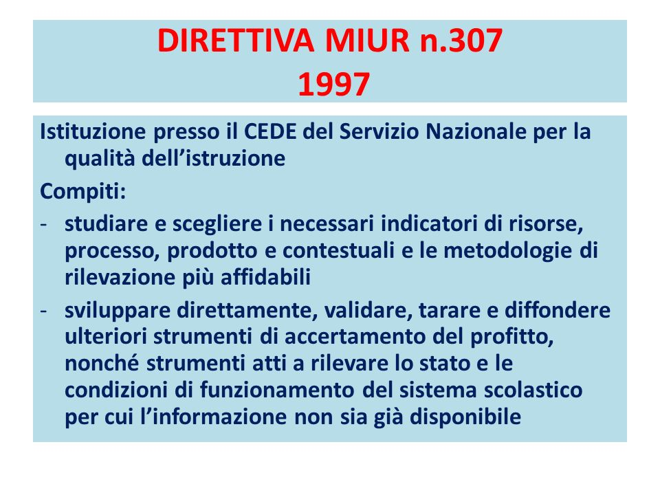 DIRETTIVA MIUR n.307 1997 Istituzione presso il CEDE del Servizio Nazionale per la qualità dell'istruzione.