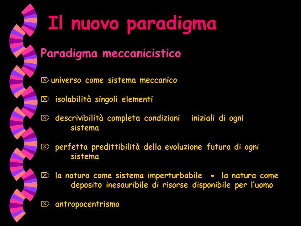 Il nuovo paradigma Paradigma meccanicistico: