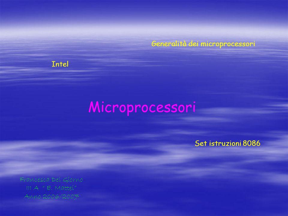 Microprocessori Generalità dei microprocessori Intel
