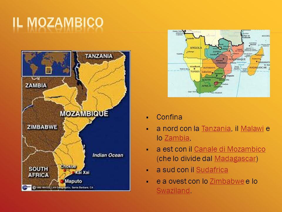 Il Mozambico Confina a nord con la Tanzania, il Malawi e lo Zambia,
