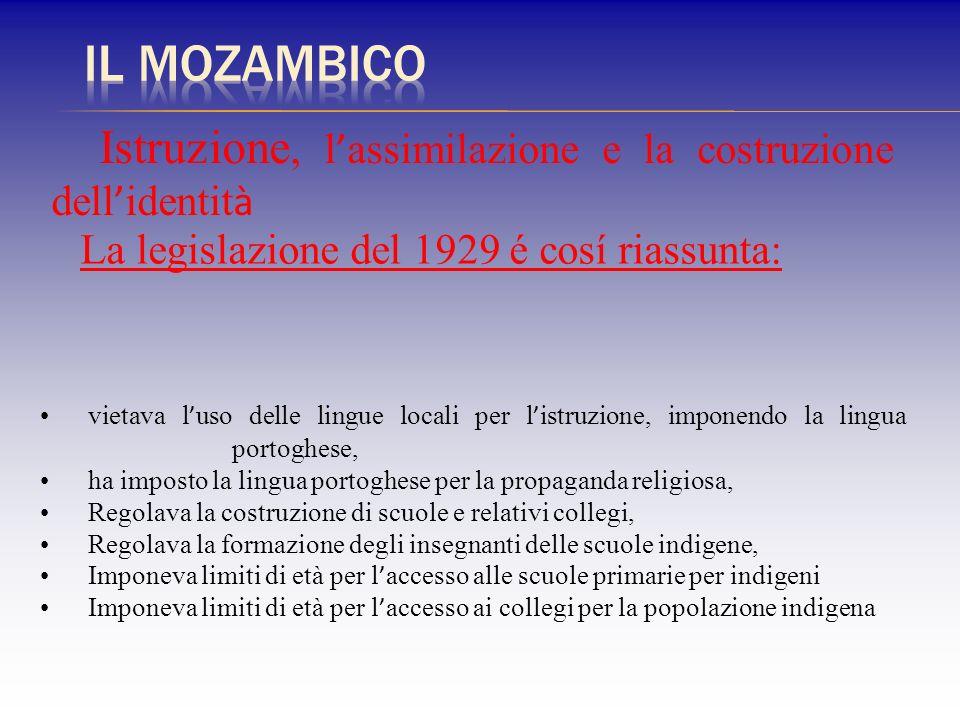 Il Mozambico Istruzione, l'assimilazione e la costruzione dell'identità. La legislazione del 1929 é cosí riassunta: