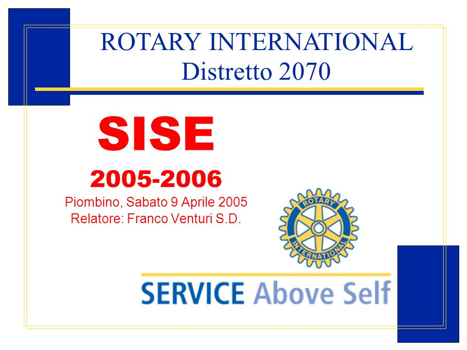 SISE ROTARY INTERNATIONAL Distretto 2070 2005-2006