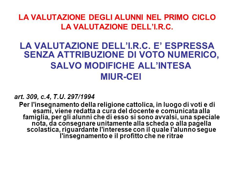 LA VALUTAZIONE DEGLI ALUNNI NEL PRIMO CICLO LA VALUTAZIONE DELL'I.R.C.