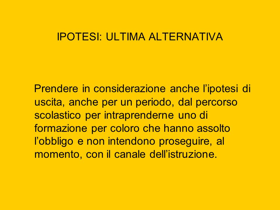 IPOTESI: ULTIMA ALTERNATIVA
