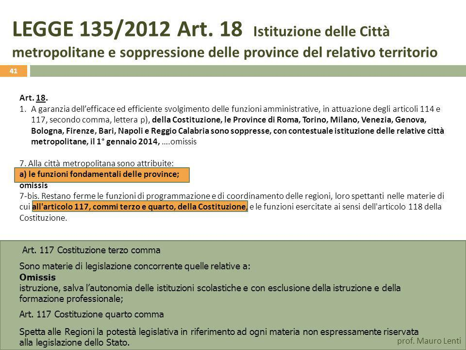 LEGGE 135/2012 Art. 18 Istituzione delle Città metropolitane e soppressione delle province del relativo territorio