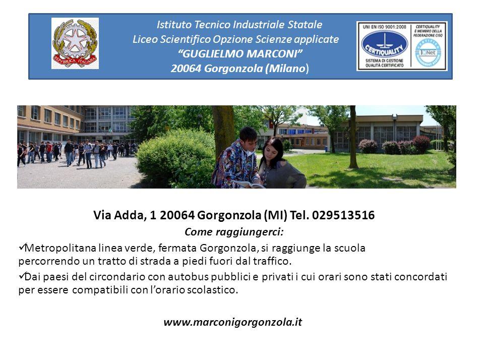 Via Adda, 1 20064 Gorgonzola (MI) Tel. 029513516