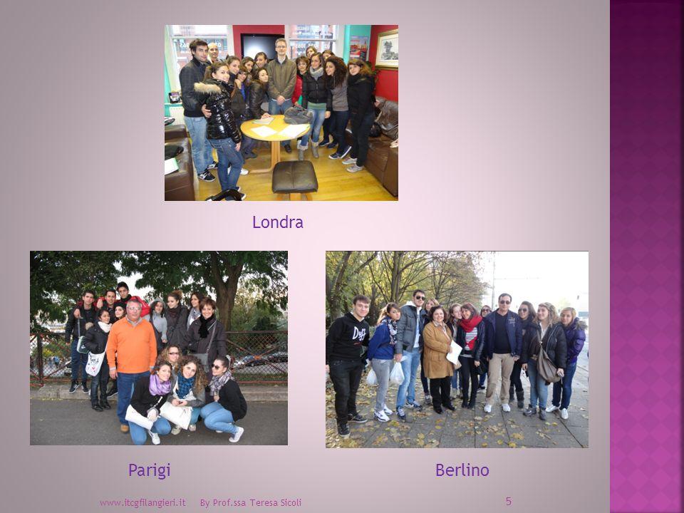 Londra Parigi Berlino www.itcgfilangieri.it By Prof.ssa Teresa Sicoli