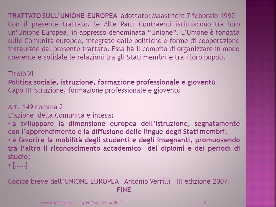 TRATTATO SULL'UNIONE EUROPEA adottato: Maastricht 7 febbraio 1992