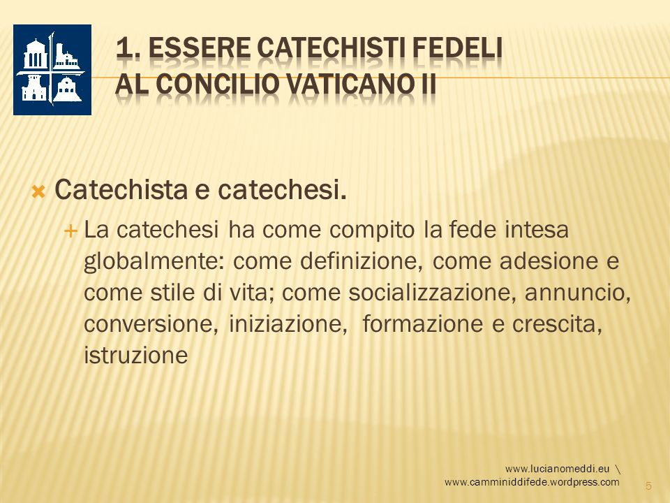1. Essere catechisti fedeli al Concilio Vaticano II
